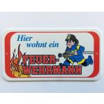 """Spaß-Schild: """"Hier wohnt enel Feuerwehrmann"""""""