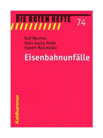"Book: red Heft 74 ""Eisenbahnunfälle"" - 150 S."