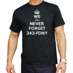 """T-Shirt black, """"We will never Forget 343"""" in white"""